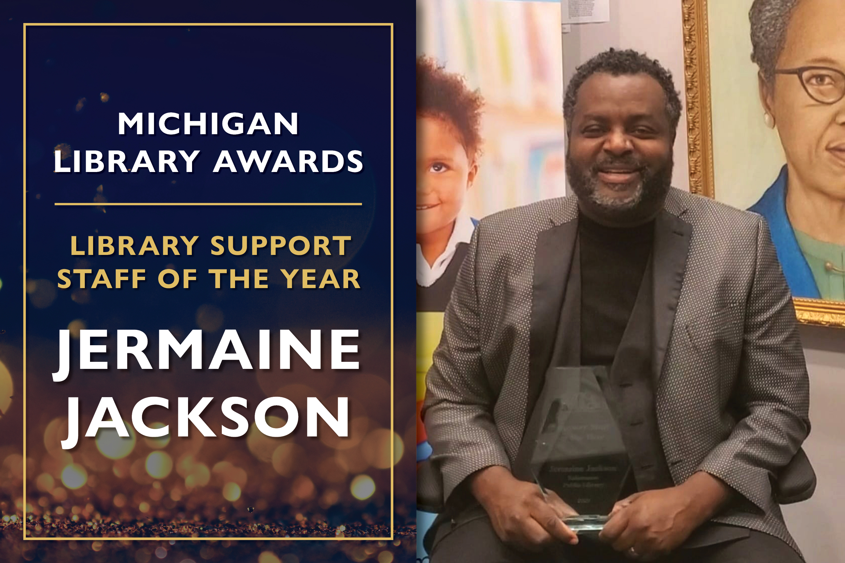 Library Support Staff of the Year  Jermaine Jackson, Library Assistant at the Kalamazoo Public Library