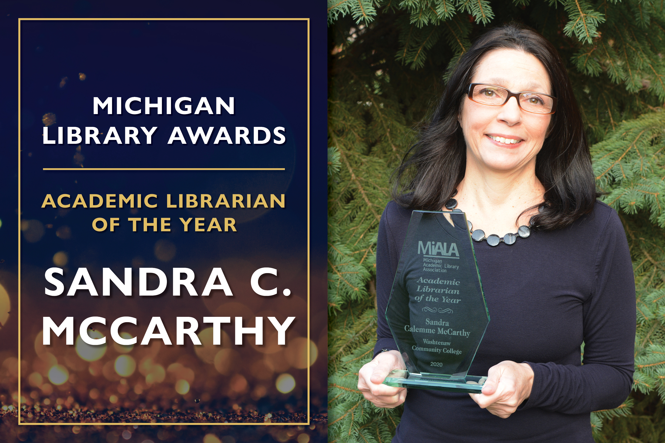 Academic Librarian of the Year  Sandra C. McCarthy, Professional Faculty and Librarian at the Bailey Library, Washtenaw Community College
