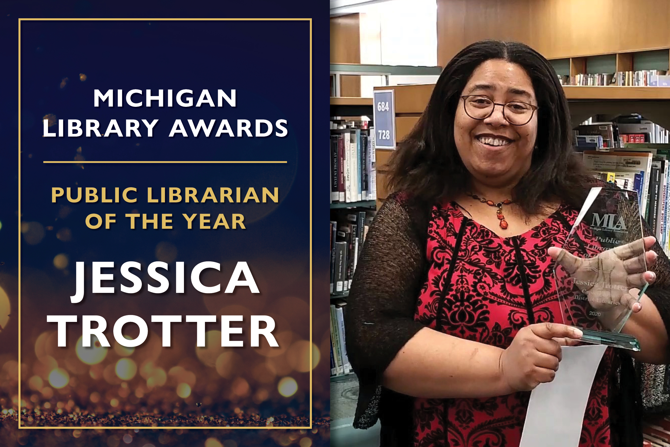 Public Librarian of the Year  Jessica Trotter, Collection Development Specialist at the Capital Area District Libraires