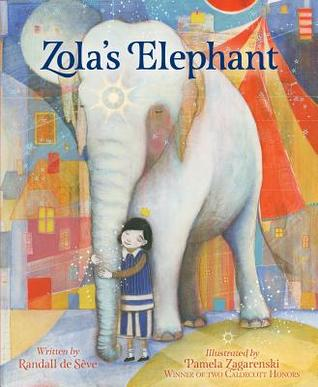Zola's Elephant by Randall de Sève, illustrated by Pamela Zagarenski Book Cover