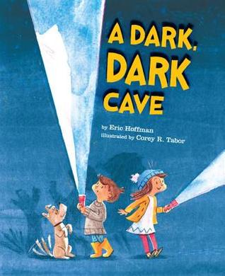 2017 Mitten Award Winner A Dark, Dark Cave by Eric Hoffman and illustrated Corey R. Tabor