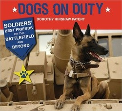2013 Mitten Award Winner Dogs on Duty: Soldiers' Best Friends on the Battlefield and Beyond by Dorothy Hinshaw Patent