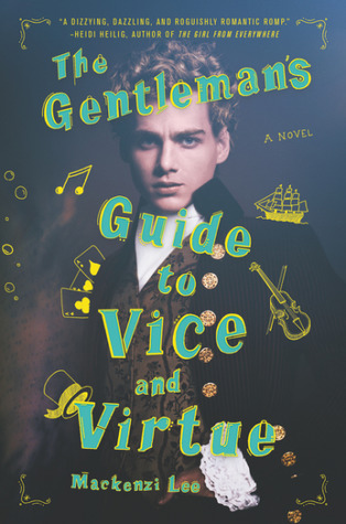 The Gentleman's Guide to Vice and Virtue #1 by Mackenzi Lee book cover