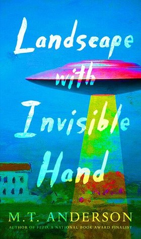 Landscape with Invisible Hand by M.T. Anderson book cover