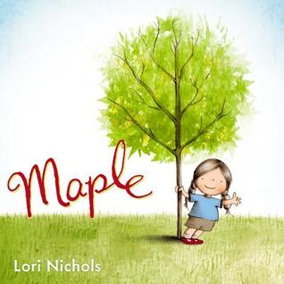 2015 Mitten Award Winner Maple by Lori Nichols