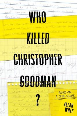 Who Killed Christopher Goodman? by Allan Wolf book cover