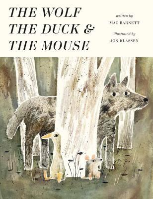 The Wolf, the Duck & the Mouse by Mac Barnett and Jon Klassen book cover
